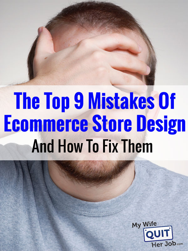 The Top 9 Mistakes Of Ecommerce Store Site Design (And How To Fix Them)