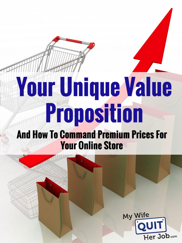 Your Unique Value Proposition And How To Command Premium Prices For Your Small Business