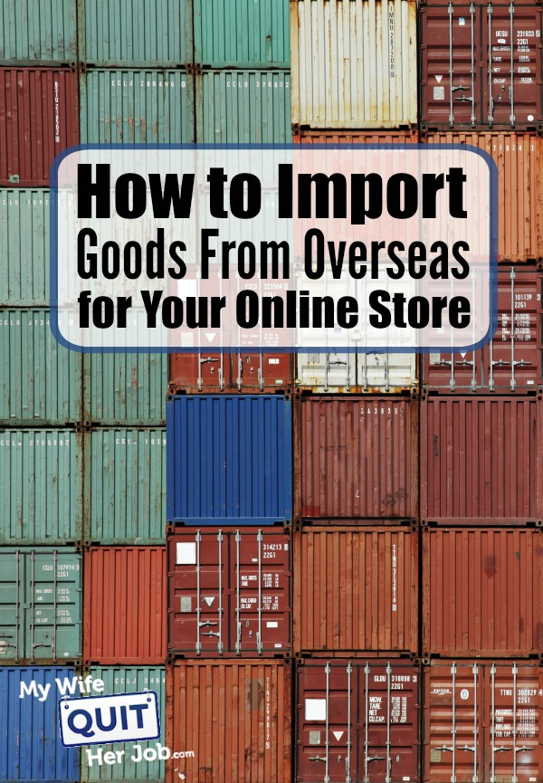 How to Import Good From Overseas For Your Online Store