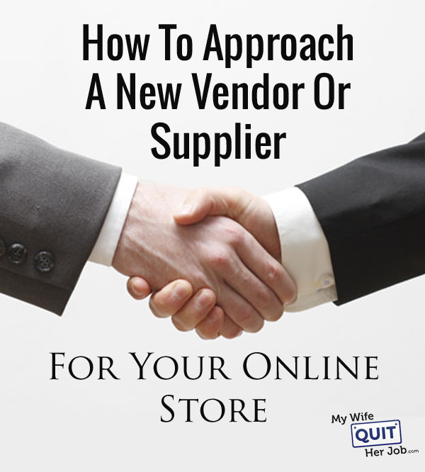 How To Approach A New Vendor Or Supplier For Your Online Store