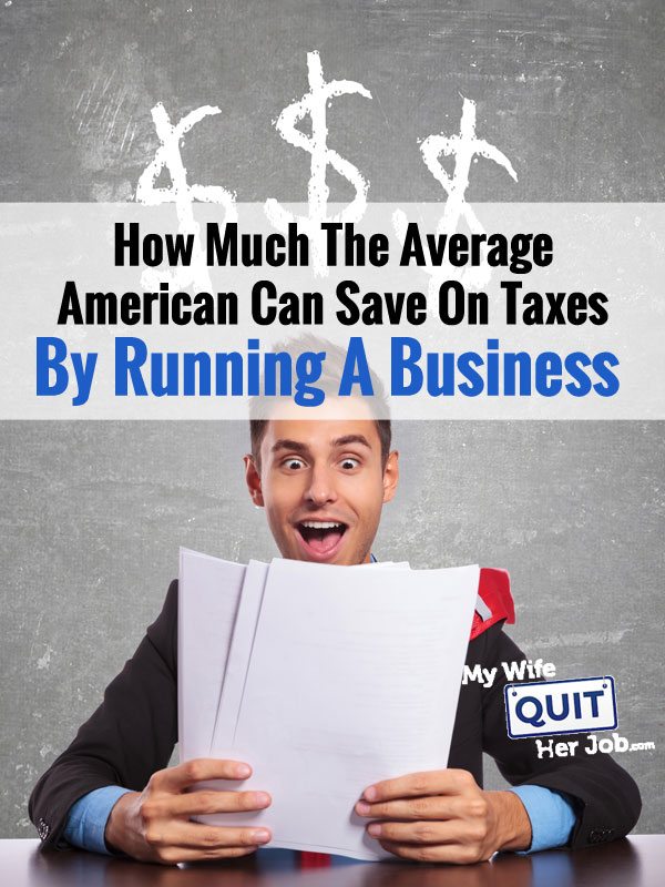 How Much The Average American Can Save On Taxes By Having A Business