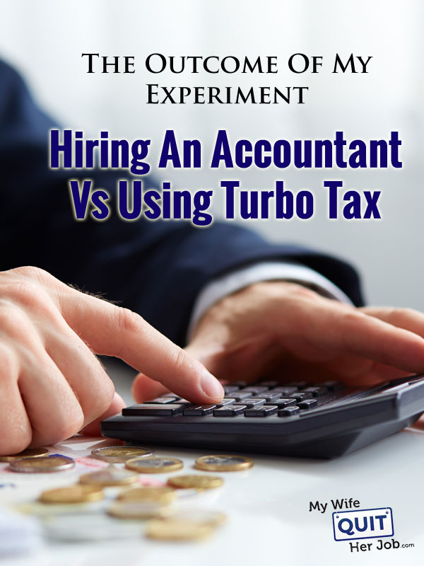 Outcome Of Hiring An Accountant To Do Our Taxes Vs Using Turbo Tax Or Tax Cut