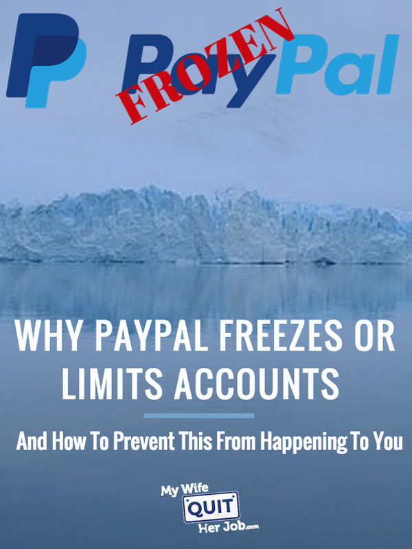 Why Paypal Freezes Or Limits Accounts And How To Prevent This From Happening To You