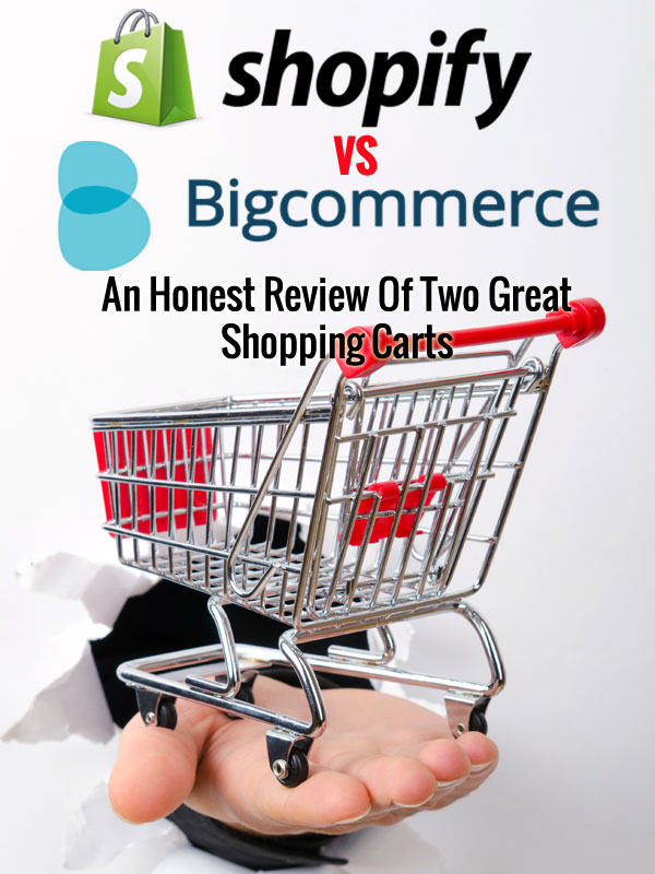 BigCommerce Vs Shopify - An Honest Review Of Two Great Shopping Carts