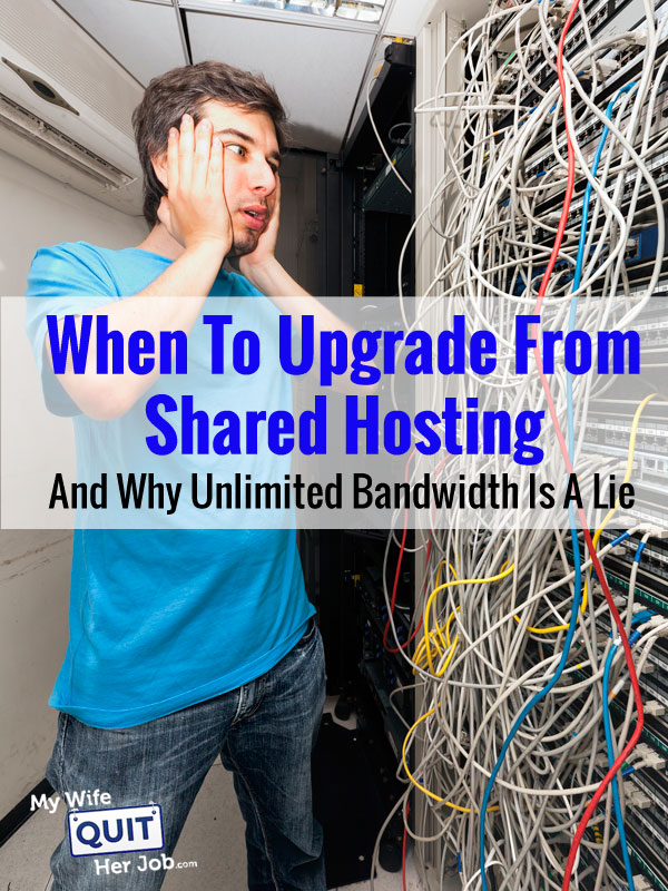 When To Upgrade From Shared Hosting And Why Unlimited Bandwidth Is A Lie