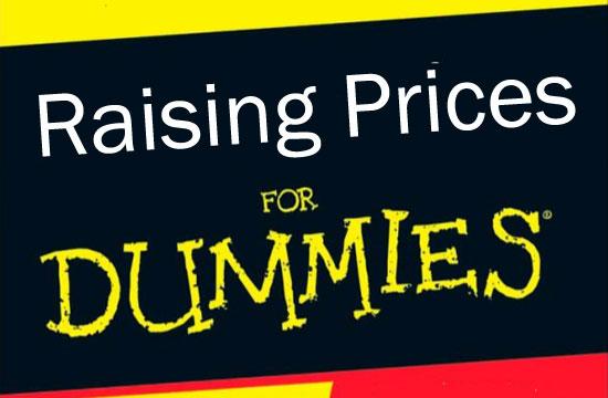 Raising Prices For Dummies