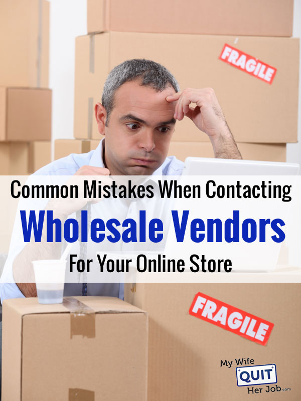 Common Mistakes When Contacting Wholesale Vendors And Distributors For Your Online Store