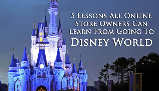5 Ingenious Sales Tactics That Disney World Uses That Can Be Applied To Your Ecommerce Store