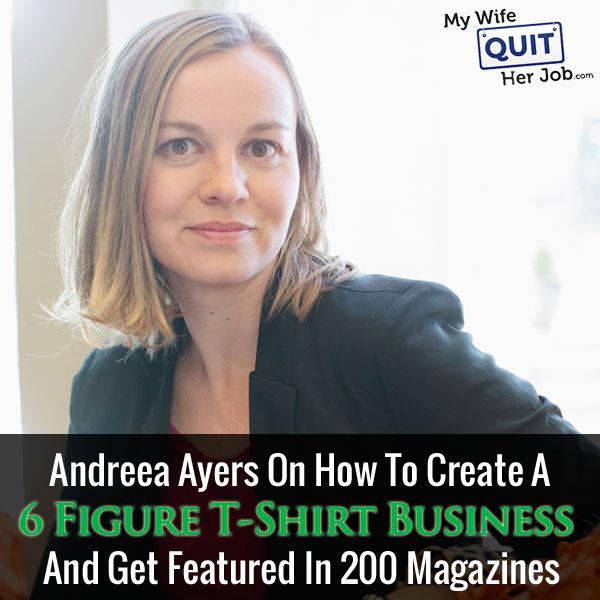 027 Andreea Ayers On How To Create A 6 Figure T Shirt