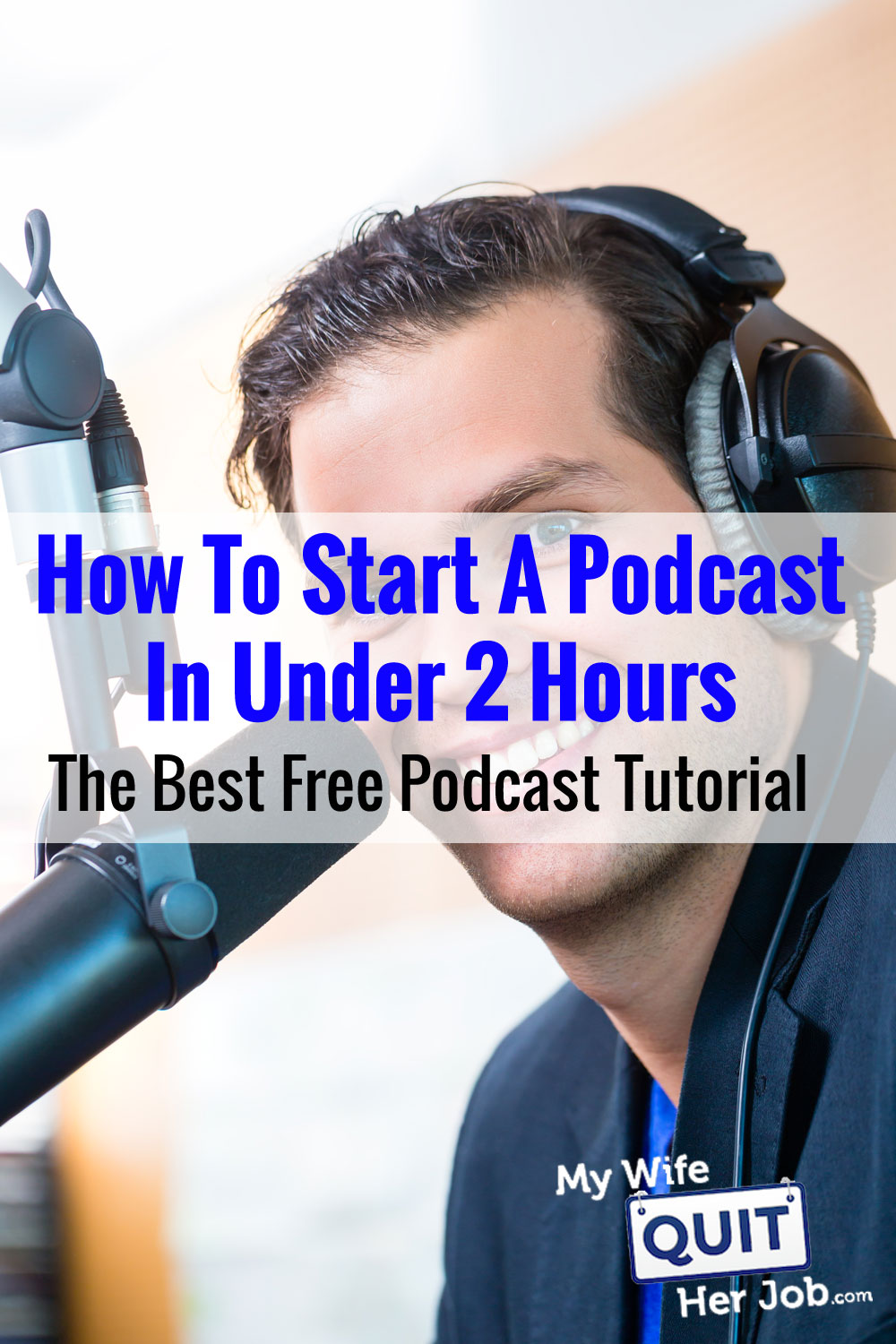 How To Start A Podcast In Under 2 Hours - The Best FREE Podcast Tutorial Available