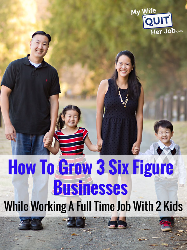 How To Grow 3 Six Figure Businesses While Working A Full Time Job With 2 Kids