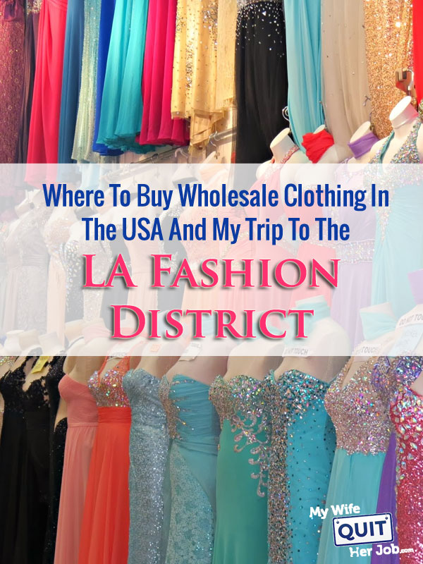 Where To Buy Wholesale Clothing In The USA And My Trip To The LA Fashion District