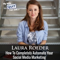How To Completely Automate Your Social Media Marketing With Laura Roeder