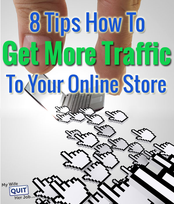 8 Tips on How to Get More Traffic to Your Online Store
