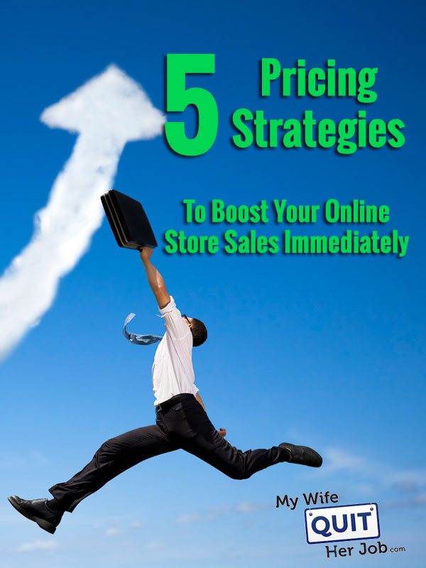 5 Pricing Strategies To Boost Your Online Store Sales Immediately