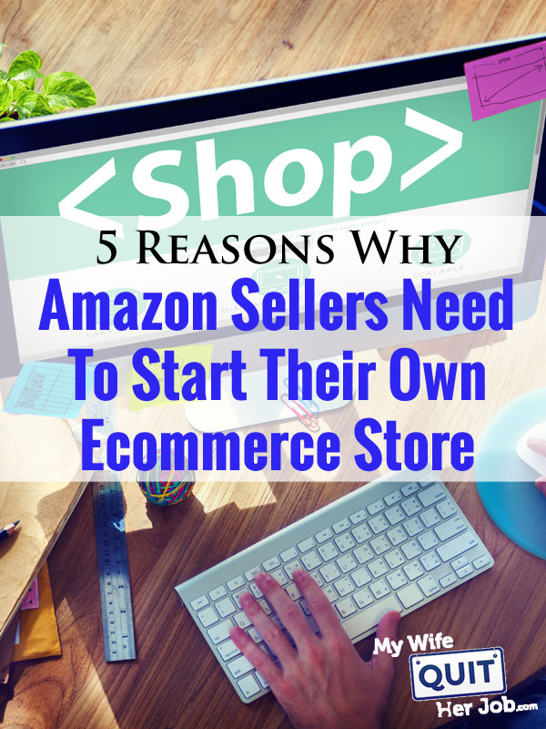 5 Reasons Amazon Sellers Need To Start Their Own Ecommerce Store