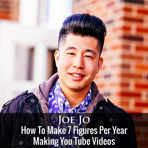 How To Make 7 Figures Making You Tube Videos With Joe Jo Of Just Kidding Films
