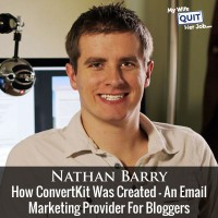 How Nathan Barry Created ConvertKit - The Best Email Marketing Provider For Bloggers
