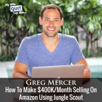 How To Make 400K Per Month Selling On Amazon Using Jungle Scout With Greg Mercer