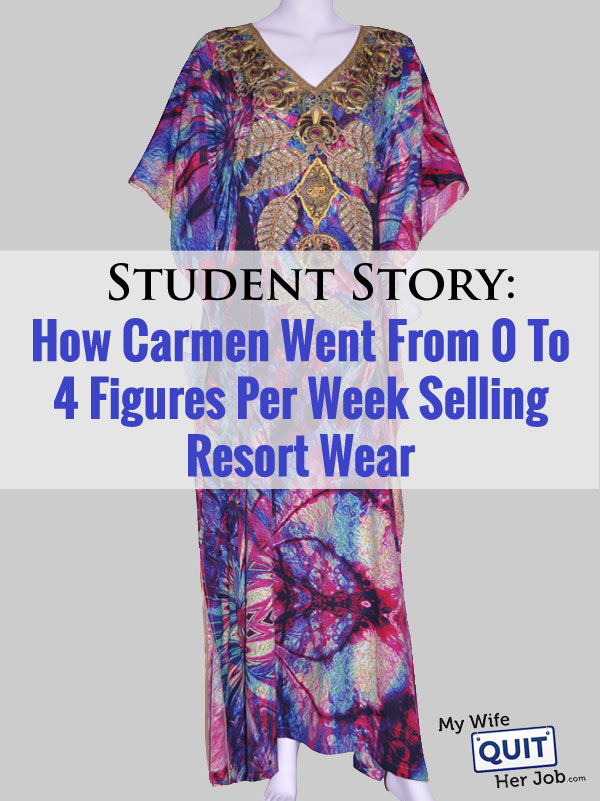 Student Story: How Carmen Went From Zero To 4 Figures Per Week Selling Resort Wear In Australia