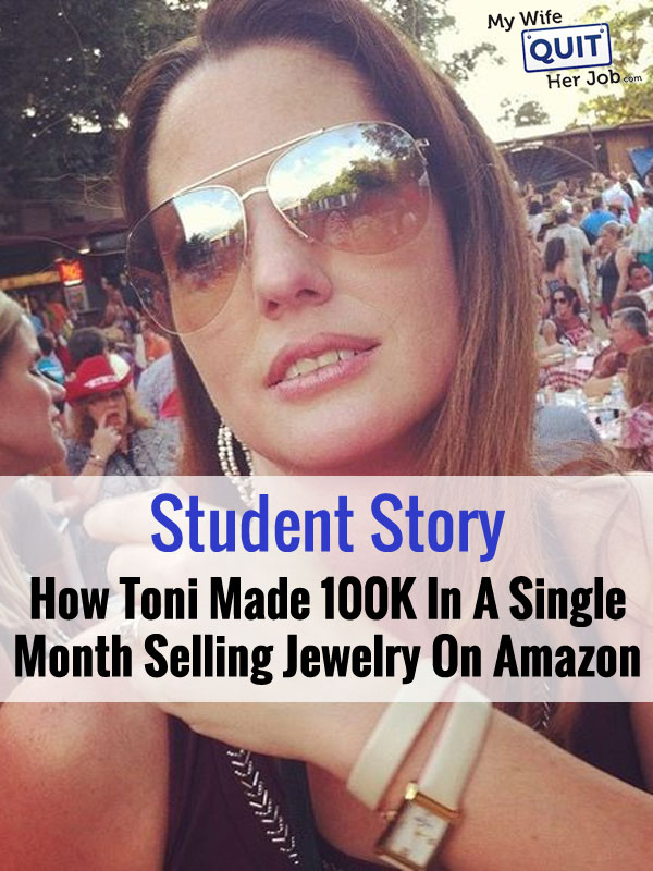 Student story how toni made 100k in a single month for Selling jewelry on amazon