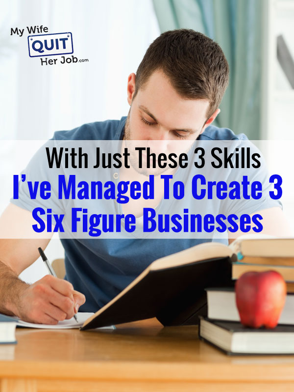 With Just These 3 Skills, I've Created 3 Six Figure Online Businesses