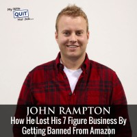 How John Lost His 7 Figure Business By Getting Banned From Amazon