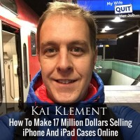 How To Make 17 Million Dollars Selling iPhone And iPad Cases Online With Kai Klement