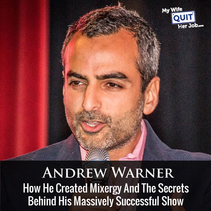 How Andrew Warner Created Mixergy And The Secrets Behind His Successful Show