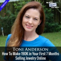 How To Make 190K in Your First 7 Months Selling Jewelry Online With Toni Anderson