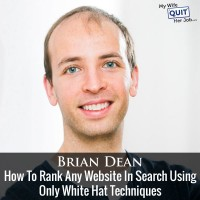 How To Rank Any Website In Search With Brian Dean Of Backlinko