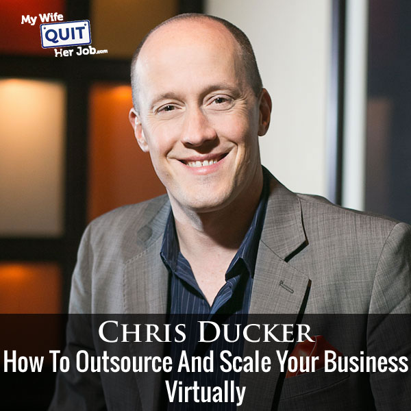 The Right Way To Outsource And Scale Your Business With Chris Ducker