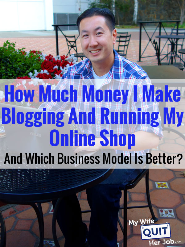 How Much Money I Make Blogging And Running My Online Shop And Which Business Model Is Better