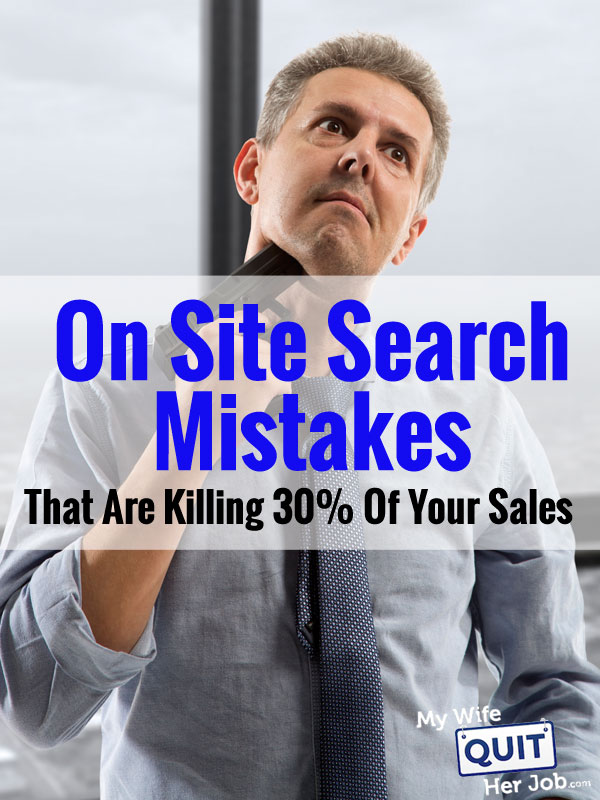 On Site Search Mistakes That Are Killing 30% Of Your Sales (And How To Fix Them)