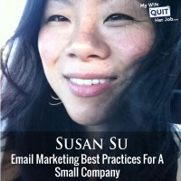 Email Marketing Best Practices For A Small Company With Susan Su