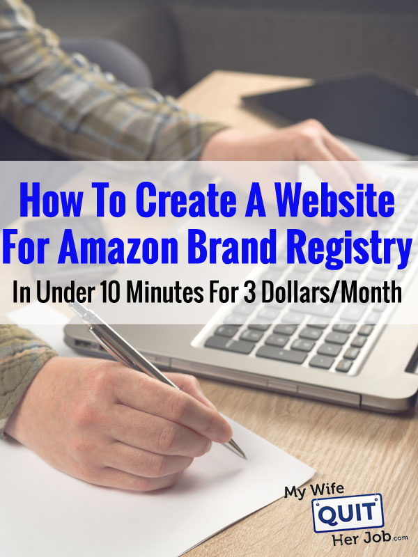 How To Create A Website For Amazon Brand Registry In Under 10 Minutes For 3 Dollars Per Month