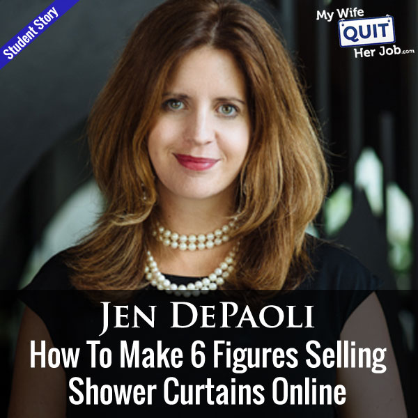 142: How My Student Jen Makes 6 Figures Selling Shower Curtains Online