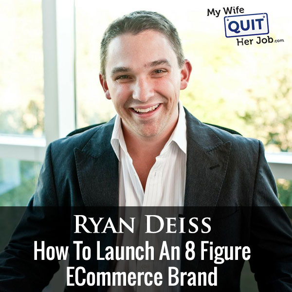 141: How To Launch An 8 Figure Ecommerce Brand With Ryan Deiss Of Digital Marketer