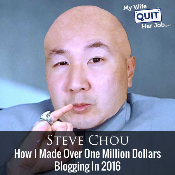 147: How I Made Over One Million Dollars Blogging In 2016 With Steve Chou