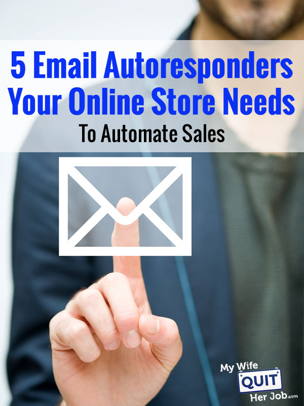 5 Email Autoresponders Your Online Store Needs To Automate Sales