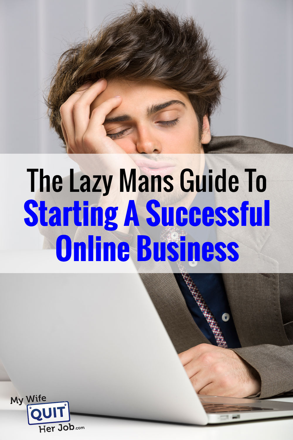 The Lazy Mans Guide To Starting A Successful Online Business