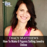 149: How To Make 6 Figures Selling Jewelry Online With Tracy Matthews
