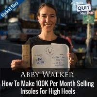150: How My Student Abby Makes 100K/Month Selling High Heel Insoles Online
