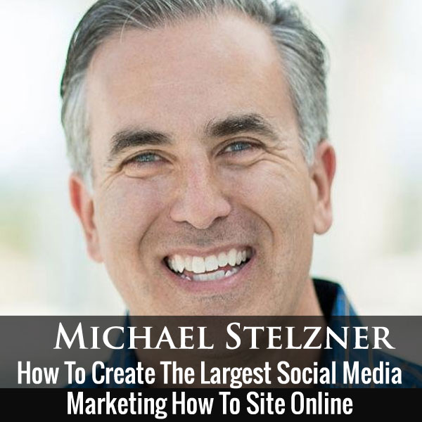 151: How Mike Stelzner Created The Largest Social Media Marketing How To Site Online