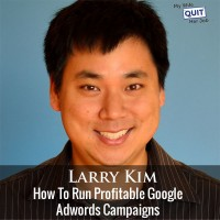 Larry Kim On How To Run Profitable Google Adwords Campaigns
