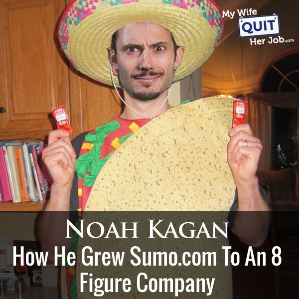 158: How Noah Kagan Grew Sumo.com To An 8 Figure Company