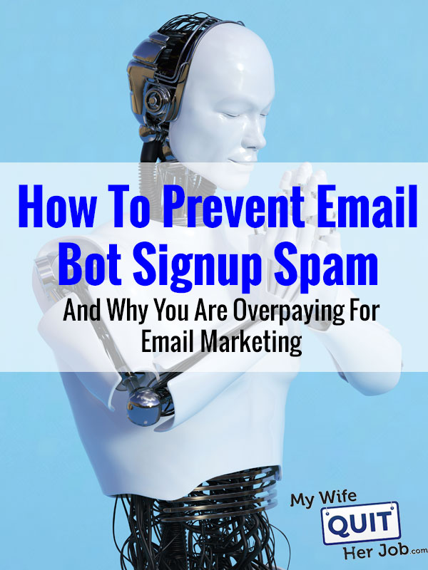 How To Prevent Email Bot Signup Spam And Why You Are Overpaying For Email Marketing
