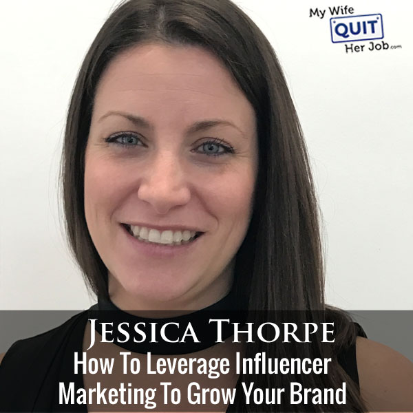 How To Leverage Influencer Marketing To Grow Your Brand With Jessica Thorpe Of Gen.Video