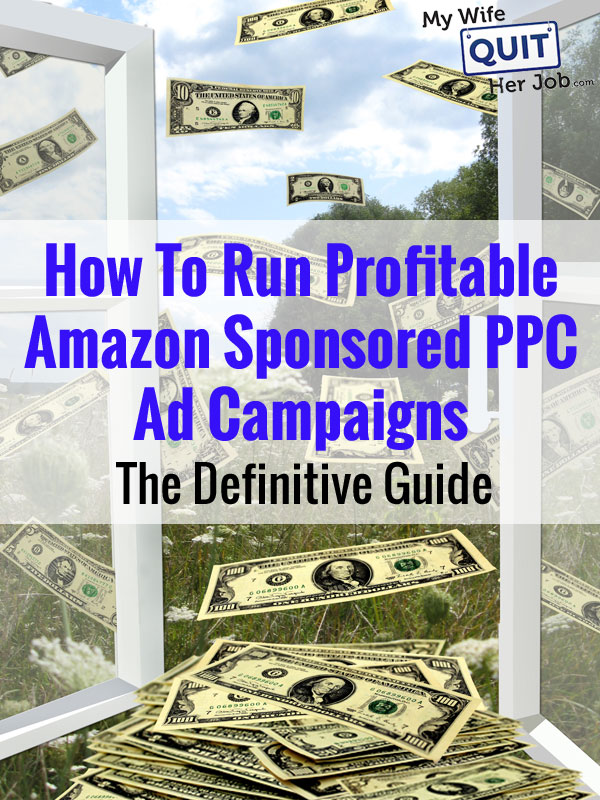 How To Run Profitable Amazon Sponsored PPC Ad Campaigns - The Definitive Guide