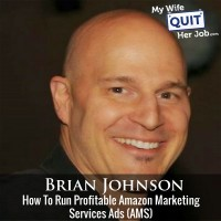 How To Run Profitable Amazon Marketing Services(AMS) Ads With Brian Johnson